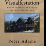 Visualfestation | How To Visualize and Manifest The Life of Your Dreams